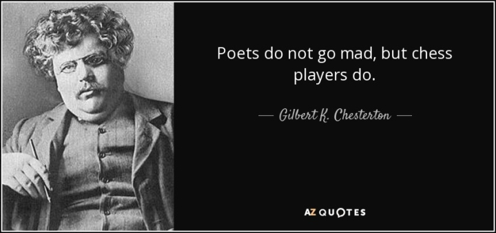 quote-poets-do-not-go-mad-but-chess-players-do-gilbert-k-chesterton-103-90-83